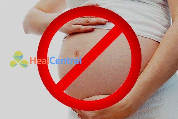 Không sử dụng thuốc với phụ nữ có thai