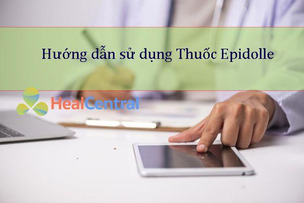 Hướng dẫn sử dụng thuốc Epidolle