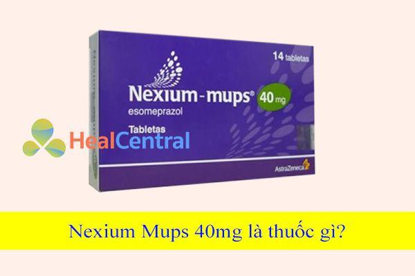 Nexium Mups 40mg do Hãng dược phẩm AstraZeneca sản xuất.
