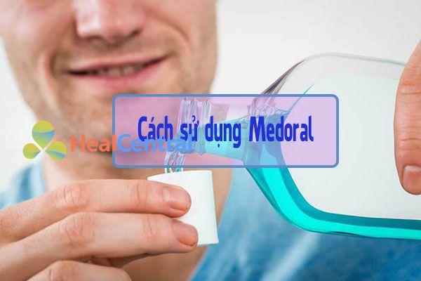 Cách sử dụng thuốc Medoral