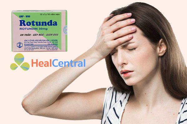 Dùng Rotunda có thể gây đau đầu