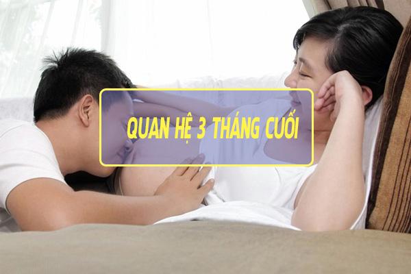 Hạn chế quan hệ 3 tháng cuối thai kỳ