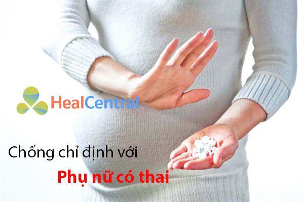 Chống chỉ định Hettri với phụ nữ có thai
