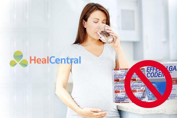 Không sử dụng Efferalgan Codeine cho phụ nữ có thai