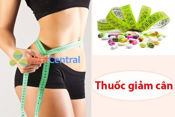 Các thuốc giảm cân tốt và hiệu quả nhất