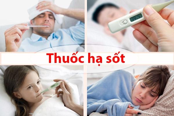 Các thuốc hạ sốt nhanh và an toàn nhất hiện nay
