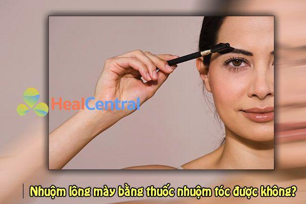 Thuốc nhuộm tóc không được khuyến khích dùng để nhuộm lông mày