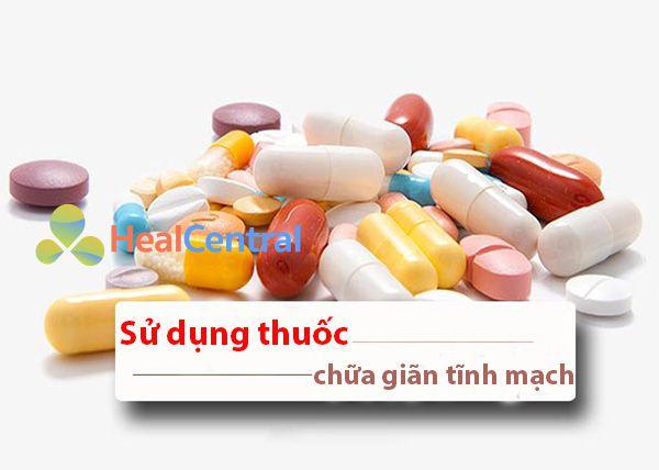 Sử dung thuốc để điều trị suy giãn tĩnh mạch chân