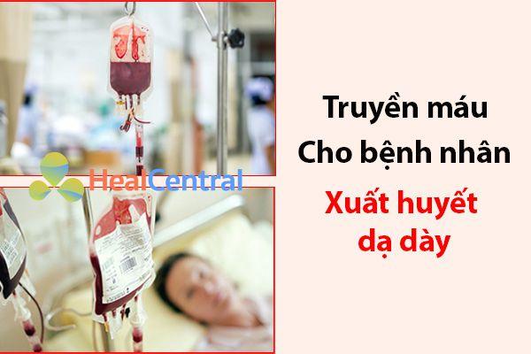 Truyền máu cho bệnh nhân xuất huyết dạ dày