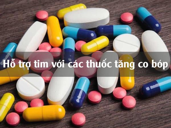 Hỗ trợ tim với các thuốc tăng co bóp