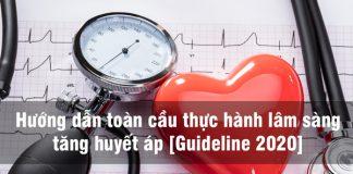 Hướng dẫn toàn cầu thực hành lâm sàng tăng huyết áp [Guideline 2020]