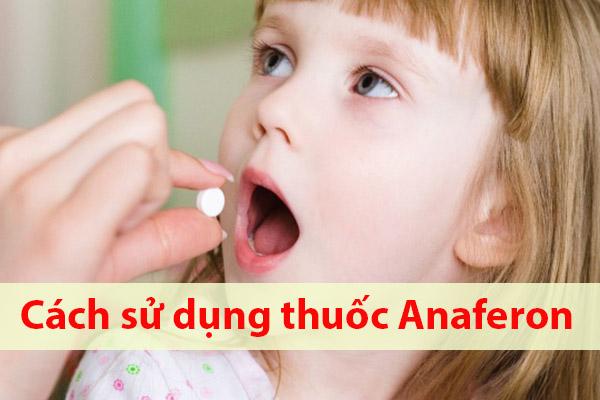 Cách sử dụng thuốc tăng sức đề kháng cho trẻ Anaferon For Children