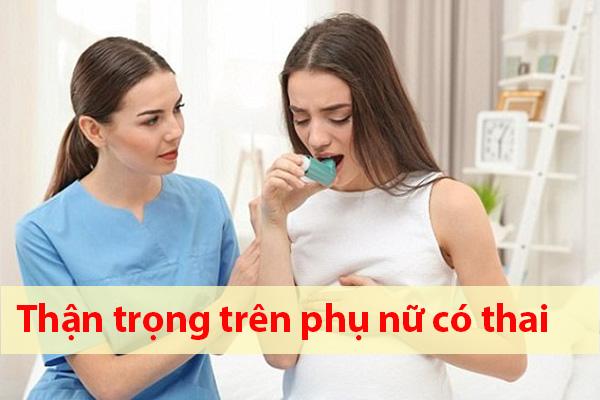 Phụ nữ có thai sử dụng Combivent được không?
