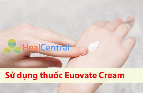 Cách sử dụng thuốc Eumovate Cream