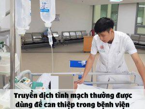 Truyền dịch tĩnh mạch thường được dùng để can thiệp trong bệnh viện
