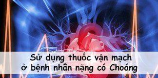 Sử dụng thuốc vận mạch ở bệnh nhân nặng có Choáng