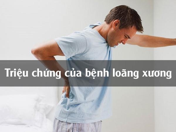 Triệu chứng bệnh loãng xương
