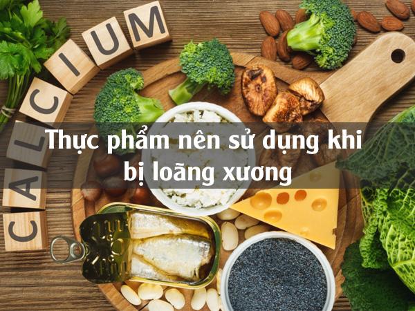 Thực phẩm nên sử dụng khi bị loãng xương