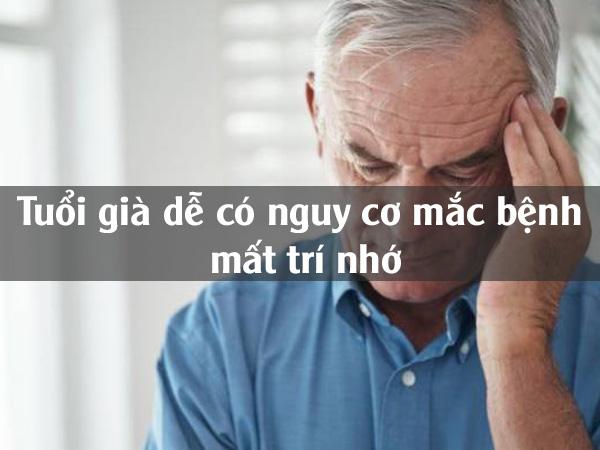 Người già dễ mắc bệnh mất trí nhớ