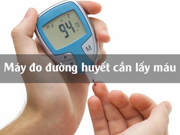 Máy đo đường huyết phải lấy máu