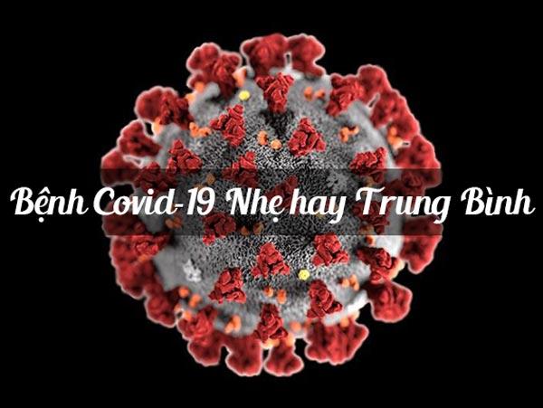 Bệnh Covid-19 Nhẹ hay Trung Bình