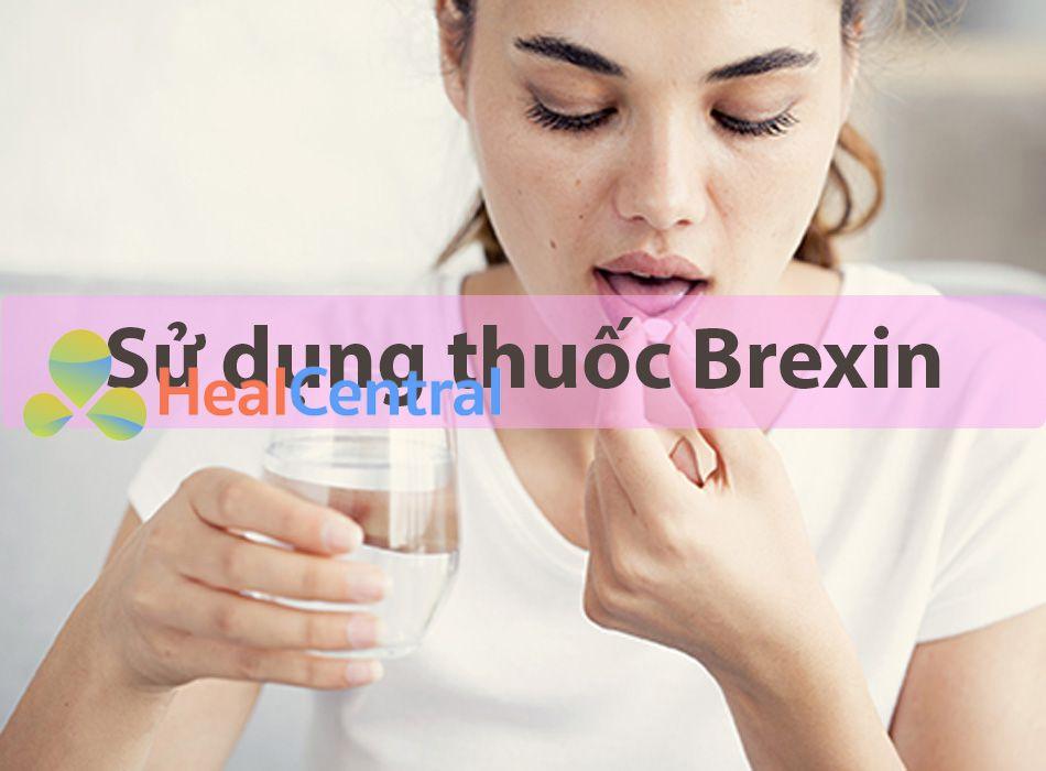 Cách sử dụng thuốc Brexin