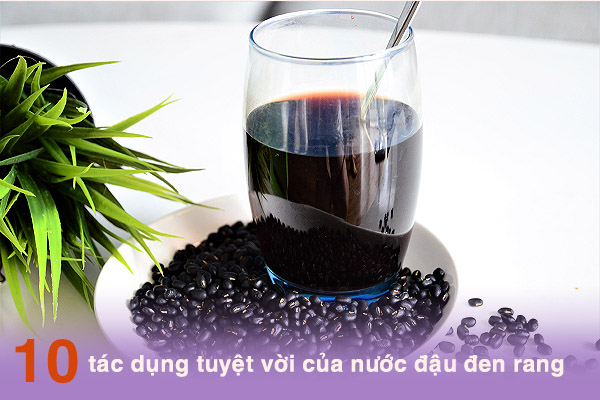 Tác dụng tuyệt vời của nước đậu đen rang