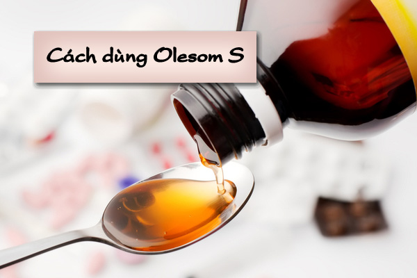 Cách dùng Olesom S