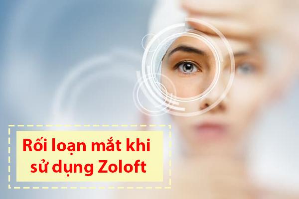 Rối loạn về mắt khi sử dụng thuốc Zoloft