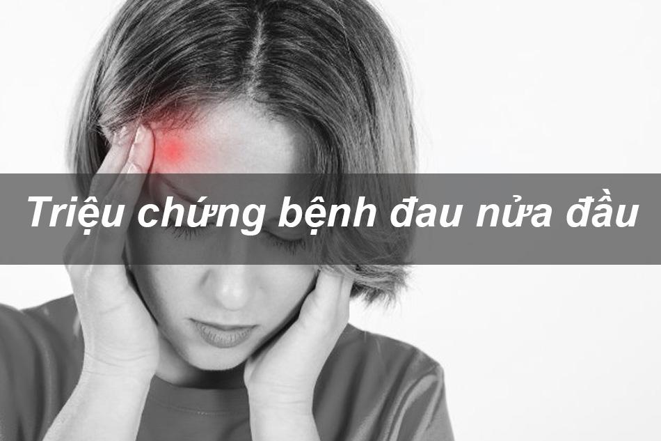 Triệu chứng bệnh đau nửa đầu Migraine