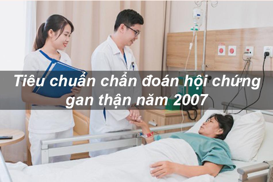 Tiêu chuẩn chẩn đoán hội chứng gan thận năm 2007