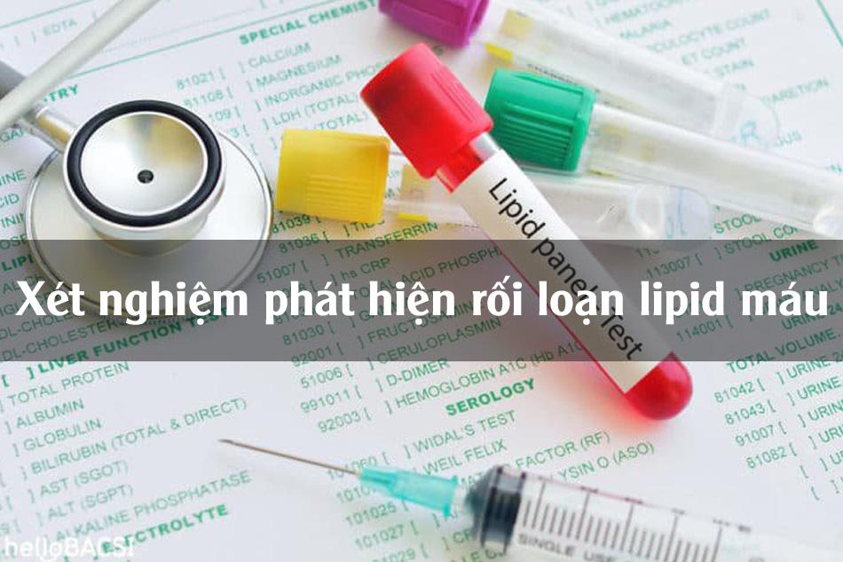 Những xét nghiệm phát hiện rối loạn lipid máu