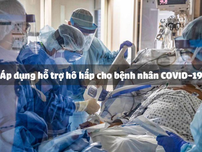 Áp dụng hỗ trợ hô hấp cho bệnh nhân COVID-19