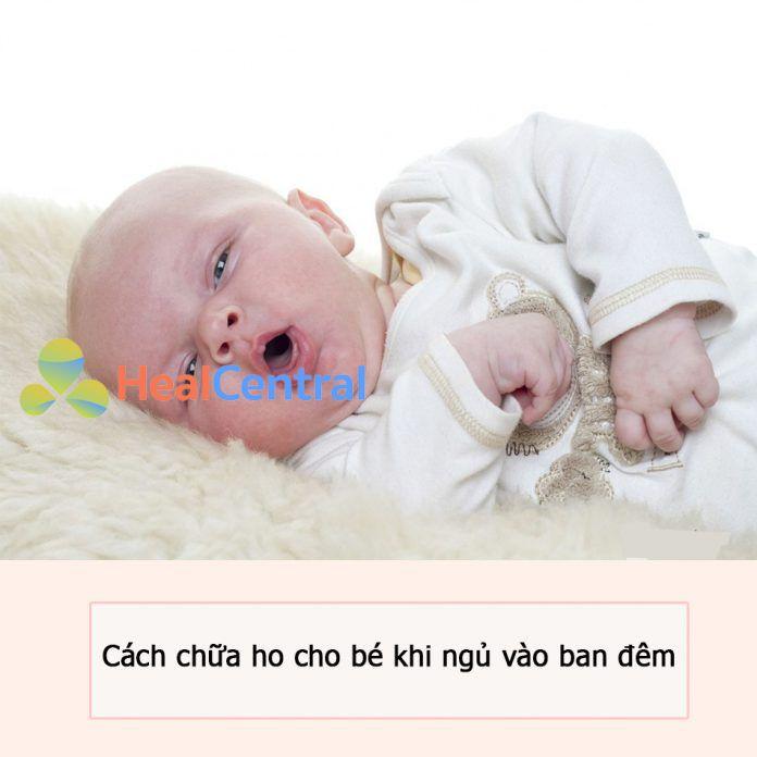 Cách chữa ho cho bé khi ngủ vào ban đêm