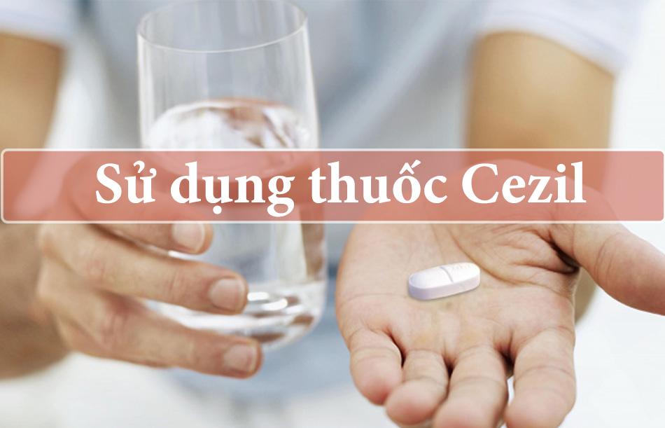 Cách sử dụng thuốc Cezil