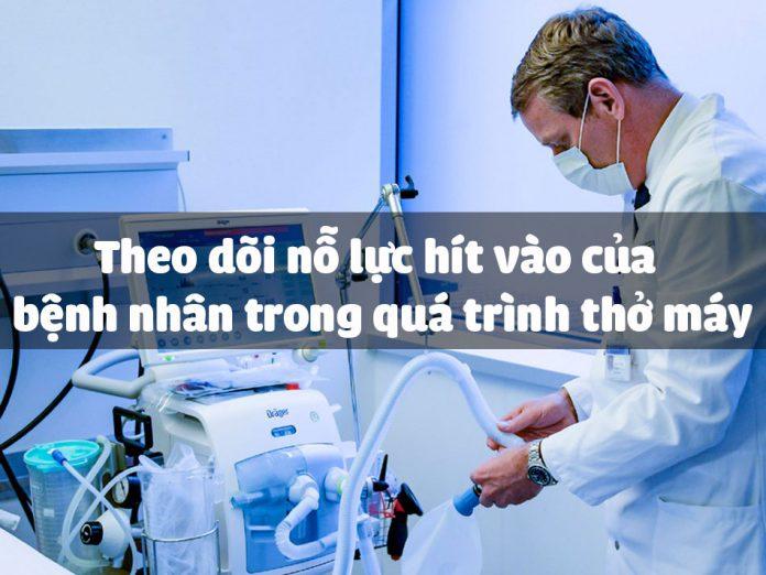 Theo dõi nỗ lực hít vào của bệnh nhân trong quá trình thở máy