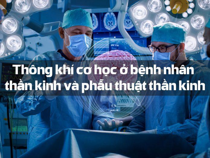 Thông khí cơ học ở bệnh nhân thần kinh và phẫu thuật thần kinh