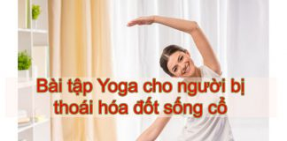 Bài tập Yoga cho người bị thoái hóa đốt sống cổ