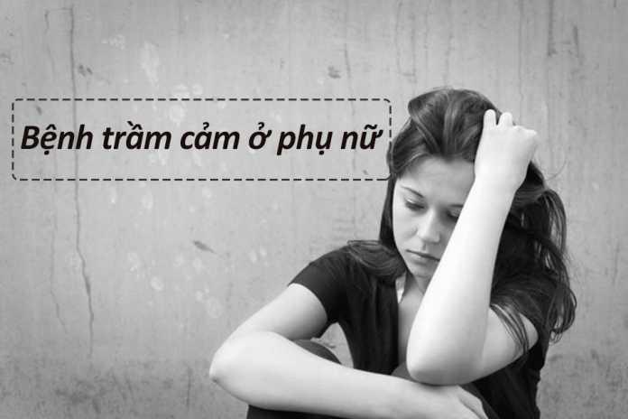 Bệnh trầm cảm ở phụ nữ