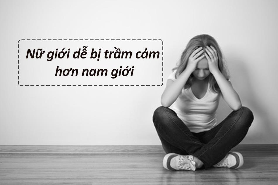 Trầm cảm ở nữ giới xảy ra nhiều hơn so với nam giới