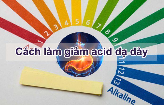 Cách làm giảm Acid dạ dày