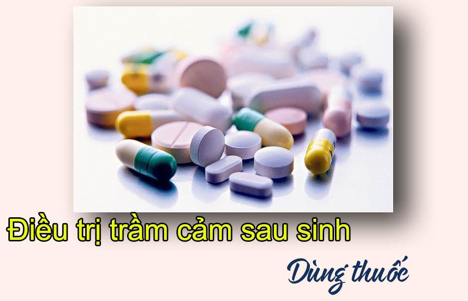 Điều trị trầm cảm sau sinh theo phương pháp dùng thuốc