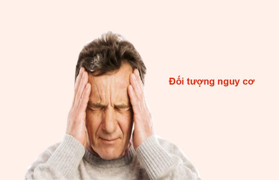 Đối tượng nguy cơ của bệnh xuất huyết não