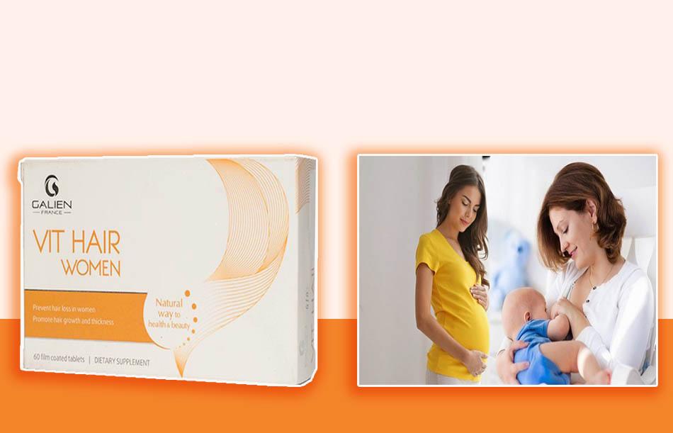 Vit- Hair Women có sử dụng được cho phụ nữ có thai và cho con bú ?