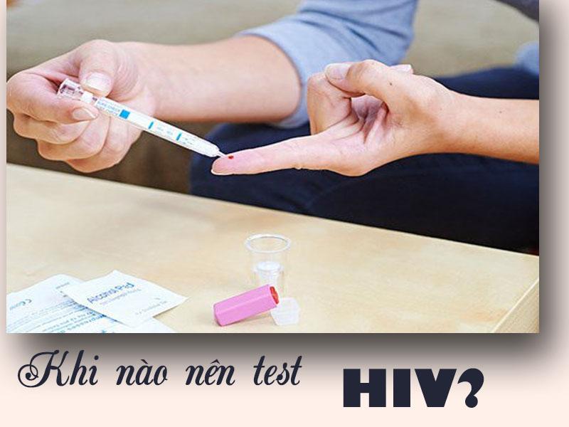 Khi nào nên tự test HIV?
