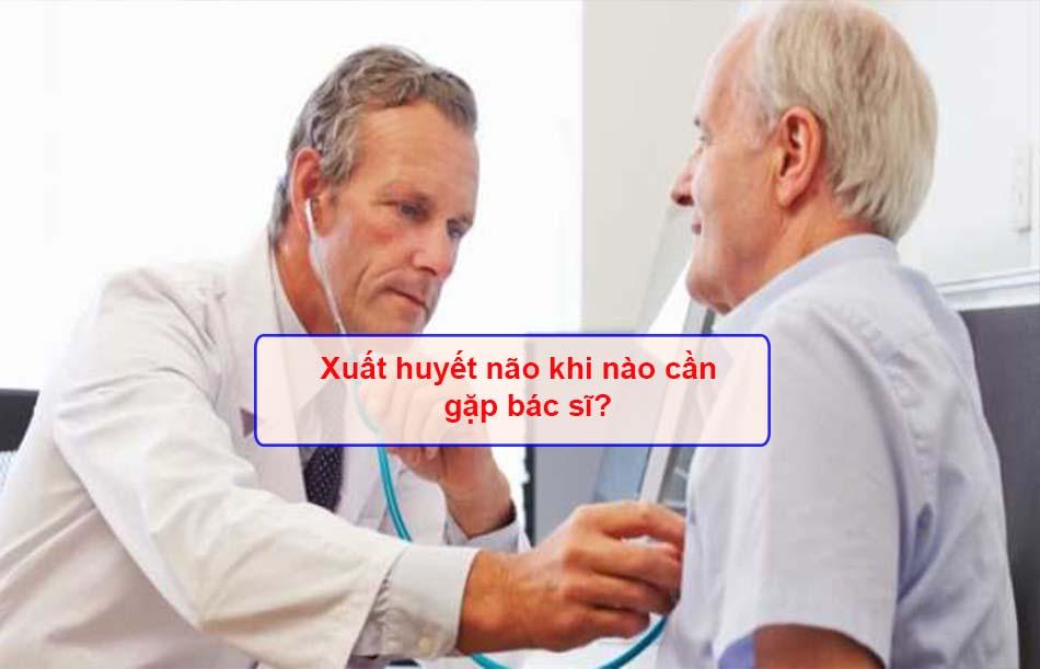 Xuất huyết não khi nào cần gặp bác sĩ?