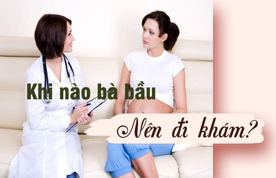 Khi nào bà bầu nên đi gặp bác sĩ