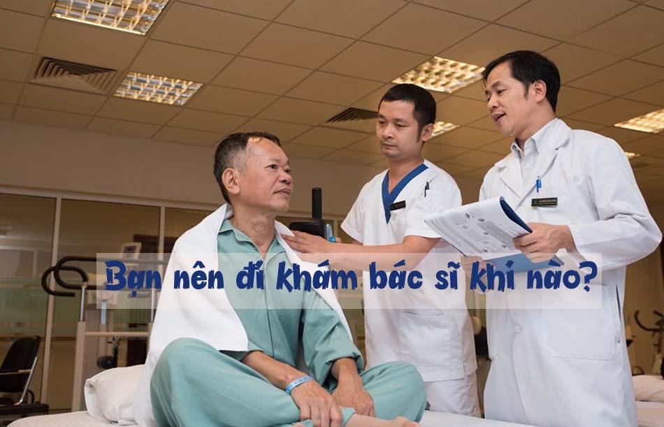 Khi nào thì bạn nên đi khám bác sĩ?