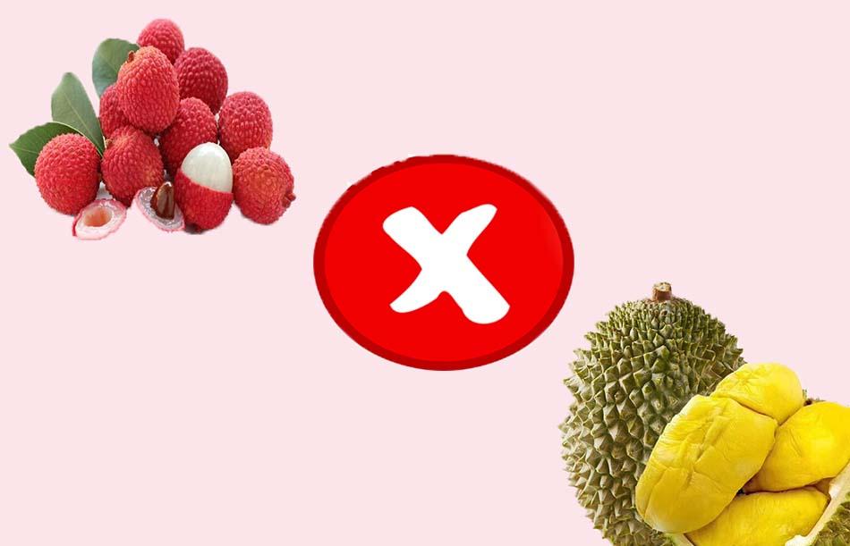Không nên ăn hoa quả có tính nóng như: sầu riêng, vải thiều