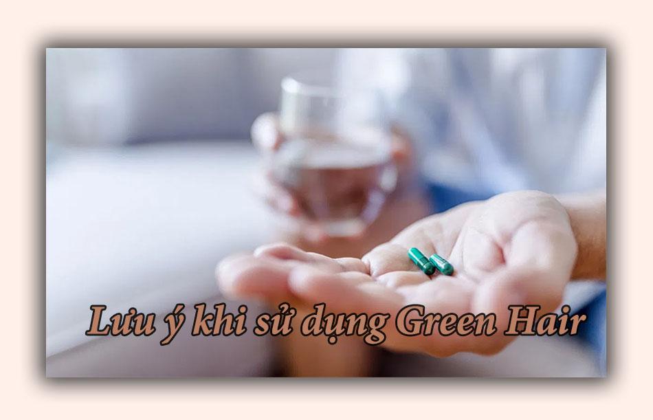 Lưu ý khi sử dụng Green Hair